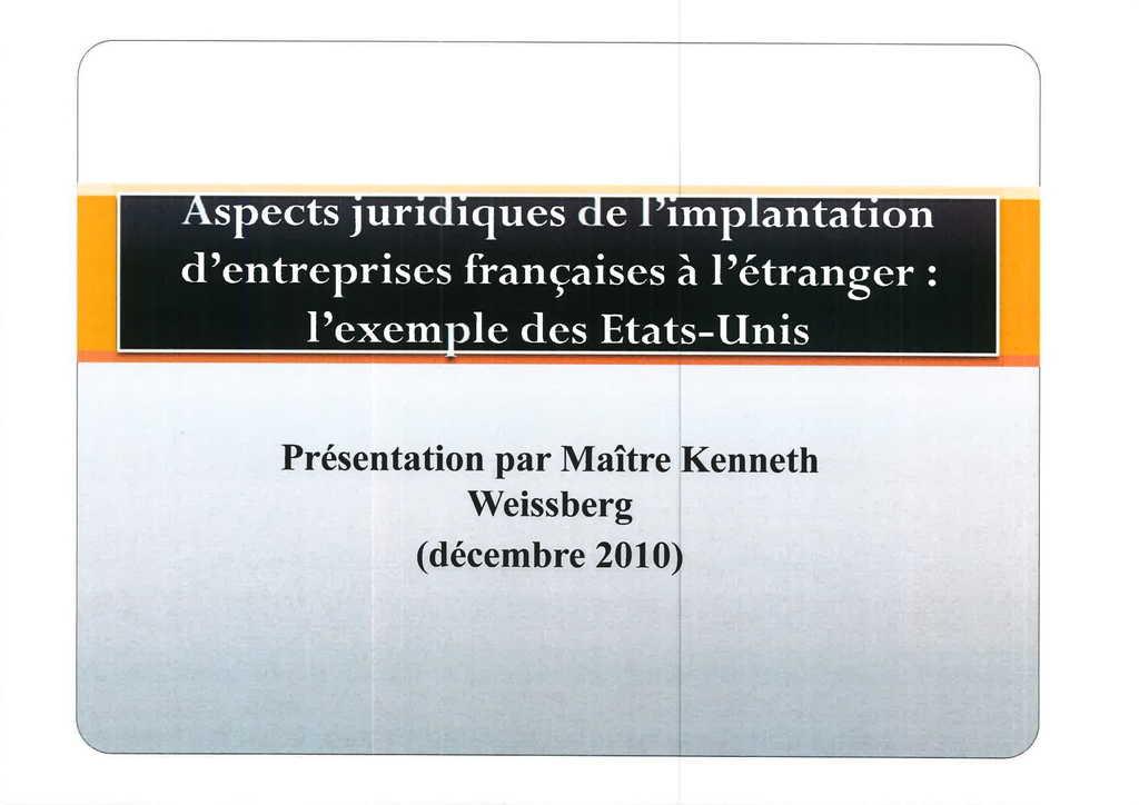 Aspects juridiques de l'implantation d'entreprises françaises à l'étranger : l'exemple des Etats-Unis.